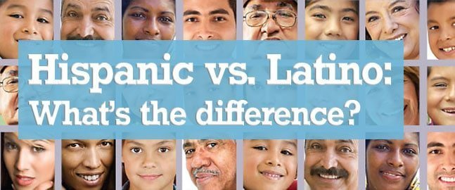 What is The Difference Between Hispanic and Latino?