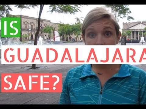 Is Guadalajara Safe for a Student Abroad?